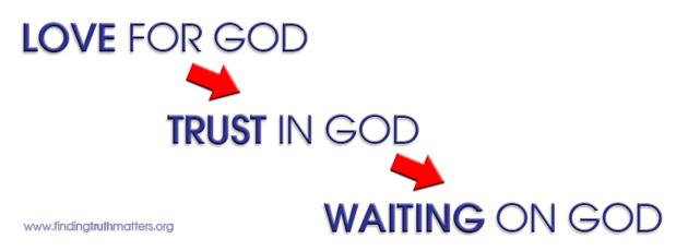 Wait - Trust - Love
