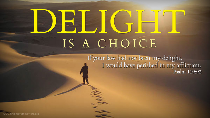 Delight is a choice