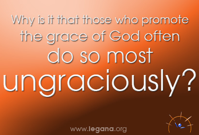 Ungraciousness does not promote God's grace