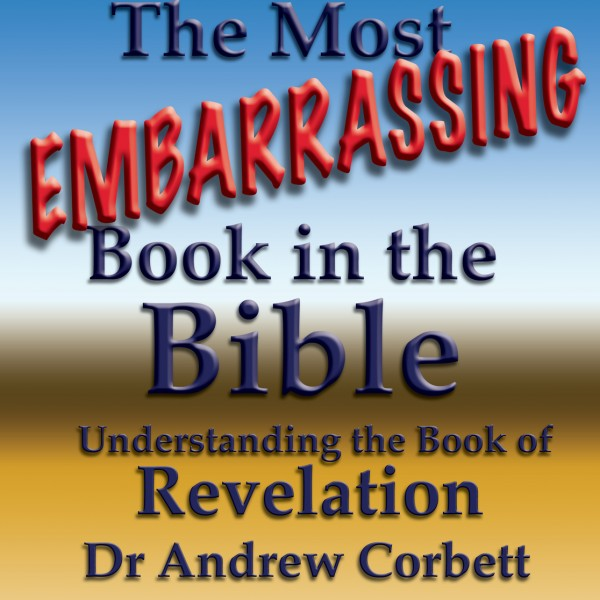 The Most Embarrassing Book In The Bible, by Dr. Andrew Corbett