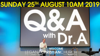 Q & A withDr. A. Sunday August 25th 2019, 10AM Service