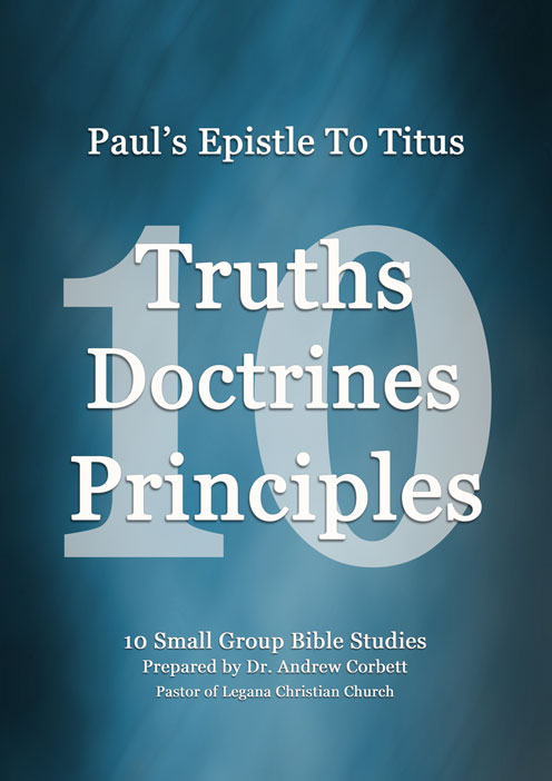 Paul's Epistle to Titus ~ 10 Truths, 10 Doctrines, and, 10 Principles, with accompanying audio coaching..