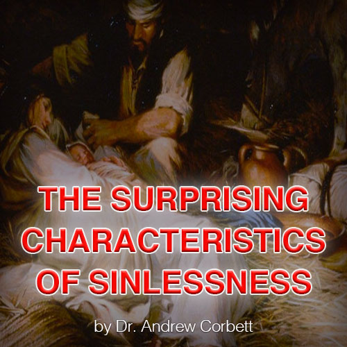 THE SURPRISING CHARACTERISTICS OF SINLESSNESS