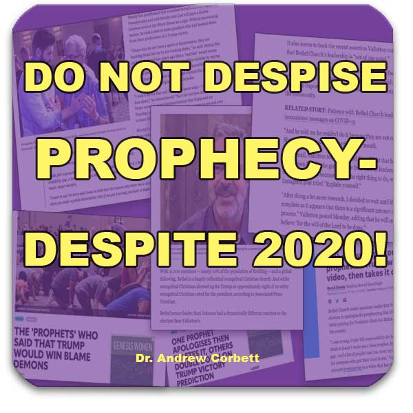 DO NOT DESPISE PROPHECY DESPITE 2020