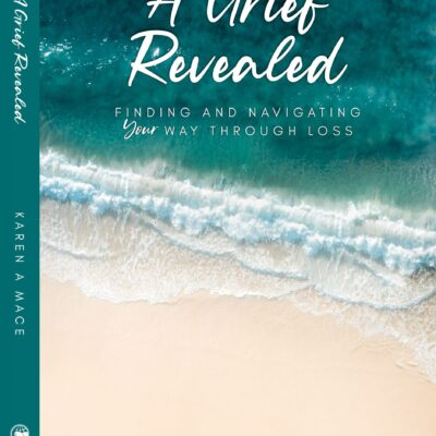 A Grief Revealed - finding and navigating your way through loss