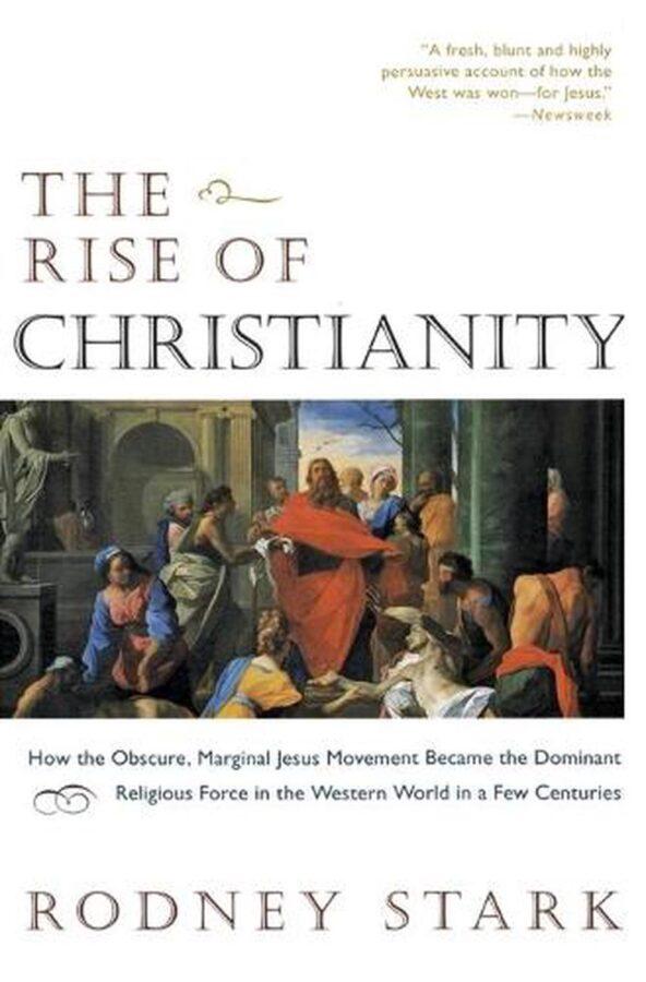 Rodney Stark's THE RISE OF CHRISTIANITY