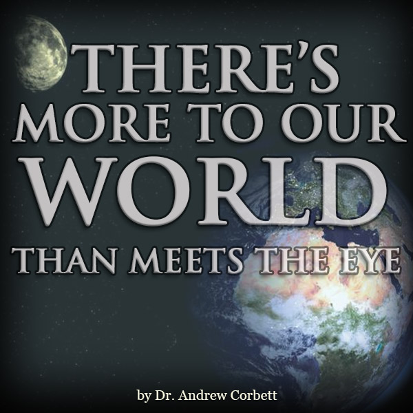 THERE'S MORE TO OUR WORLD THAN MEETS THE EYE