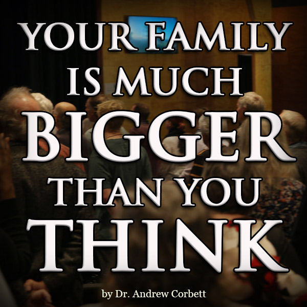 YOUR FAMILY IS BIGGER THAN YOU THINK